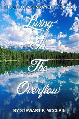 Living in the Overflow  Abundance Is for You