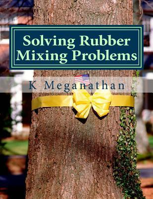 Solving Rubber Mixing Problems: The Key to Increased Prodcutivity and Solve Problems