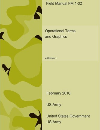 field manual fm 1 02 operational terms and graphics w change 1 rh bookdepository com army field manual 100-5 army field manual 19-30