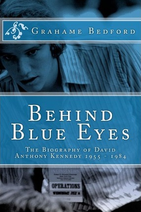 Behind Blue Eyes  The Biography of David Anthony Kennedy