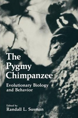 The Pygmy Chimpanzee: Evolutionary Biology and Behavior