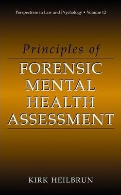 fd66b82b58fa3 Principles of Forensic Mental Health Assessment : Kirk Heilbrun ...