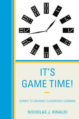 It's Game Time! : Games to Enhance Classroom Learning