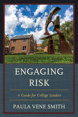 Engaging Risk  A Guide for College Leaders