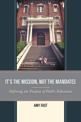 It's the Mission, Not the Mandates: Defining the Purpose of Public Education
