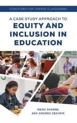 Educators for Diverse Classrooms  A Case Study Approach to Equity and Inclusion in Education