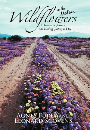 Wildflowers in the Median : A Restorative Journey Into Healing, Justice, and Joy