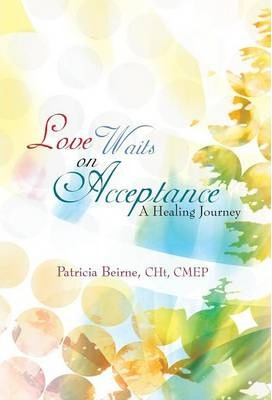 Love Waits on Acceptance : A Healing Journey