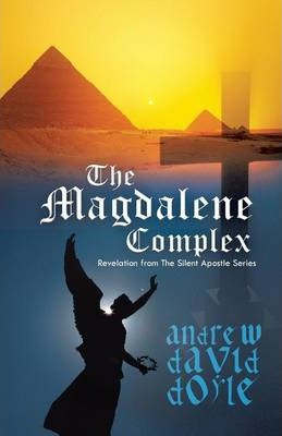 The Magdalene Complex : Andrew David DOYLE : 9781475981278