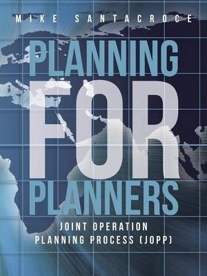 Planning for Planners: Joint Operation Planning Process (Jopp)