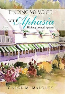 Finding My Voice with Aphasia