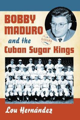 Bob Maduro and the Cuban Sugar Kings