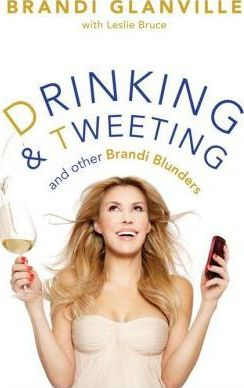 Drinking and Tweeting Drinking and Tweeting: And Other Brandi Blunders