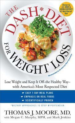 DASH Diet for Weight Loss: Lose Weight and Keep It Off--the Healthy Way--with America's Most Respected Diet