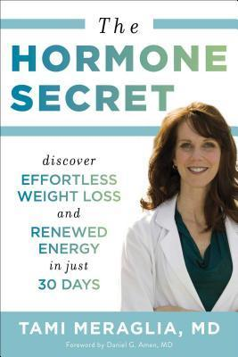 The Hormone Secret  Discover Effortless Weight Loss and Renewed Energy in Just 30 Days