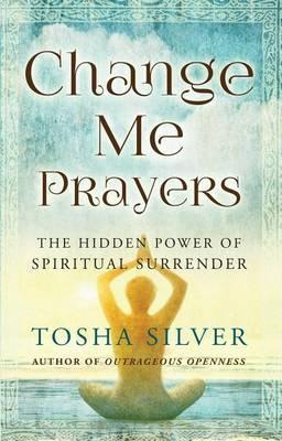 Download PDF Change Me Prayers : The Hidden Power of