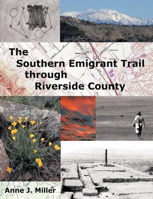 The Southern Emigrant Trail Through Riverside County