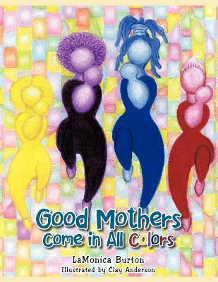 Good Mothers Come in All Colors
