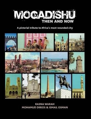 Mogadishu Then and Now