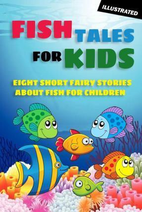 Fish Tales for Kids : Norman Hinsdale Pitman : 9781477414972