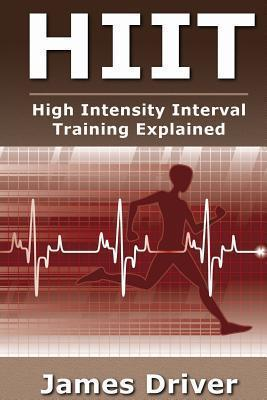 HIIT : High Intensity Interval Training Explained – James Driver
