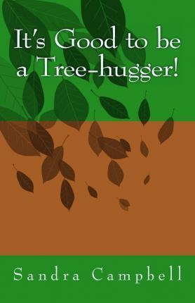 It's Good to be a Tree-hugger!