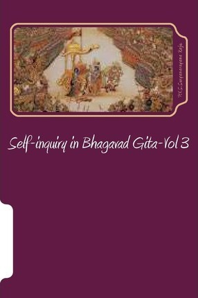 Self-Inquiry in Bhagavad Gita-Vol 3  Self-Inquiry