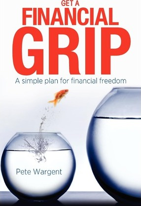 Get a Financial Grip : A Simple Plan for Finacial Freedom