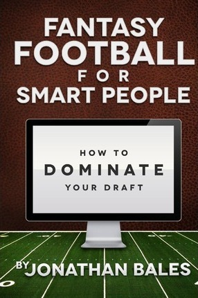 Fantasy Football for Smart People  How to Dominate Your Draft