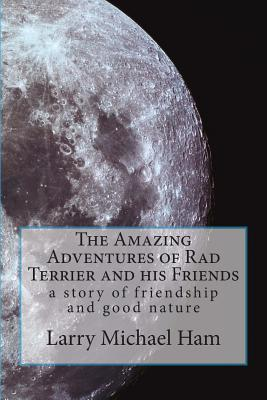 The Amazing Adventures of Rad Terrier and His Friends