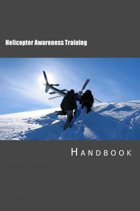 Helicopter Awareness Training Handbook