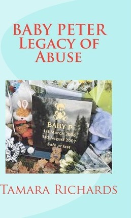 Ba P Legacy of Abuse  The Full Account of the Tragic Story of Ba Peter Connelly.