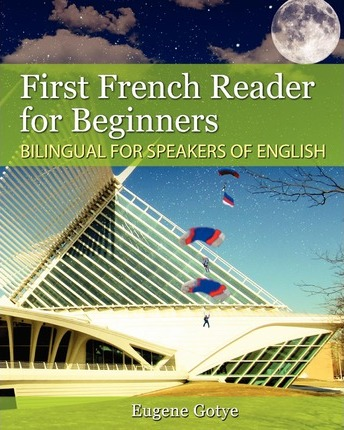 First French Reader for Beginners : Bilingual for Speakers of English