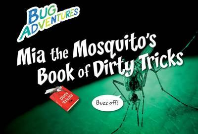 MIA the Mosquito's Book of Dirty Tricks