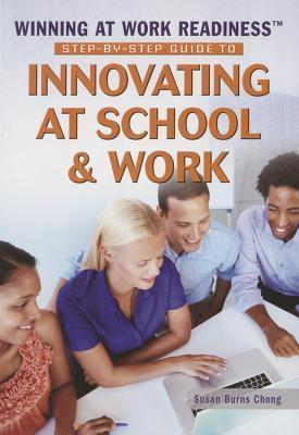 Step--Step Guide to Innovating at School & Work