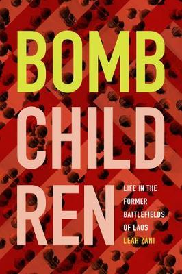 Bomb Children : Life in the Former Battlefields of Laos