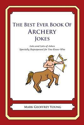 The Best Ever Book of Archery Jokes