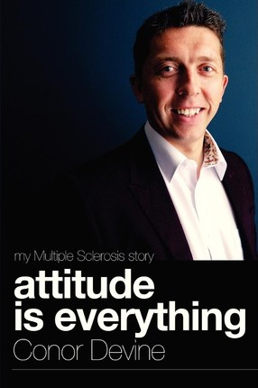 Attitude Is Everything: My Multiple Sclerosis Story