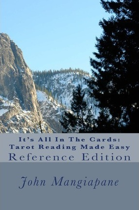 It's All in the Cards  Tarot Reading Made Easy Reference Edition with Revised Illustrations