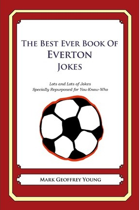 The Best Ever Book of Everton Jokes