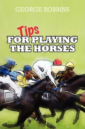 Tips for Playing the Horses