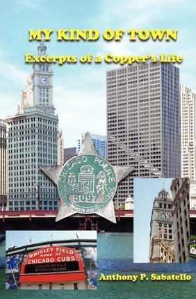 My Kind of Town : Excerpts of a Copper's Life