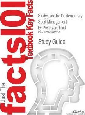 Studyguide for Contemporary Sport Management by Pedersen, Paul, ISBN 9780736081672