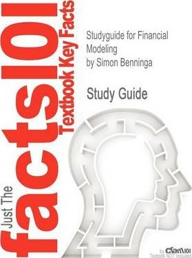 Studyguide for Financial Modeling by Benninga, Simon, ISBN 9780262026284