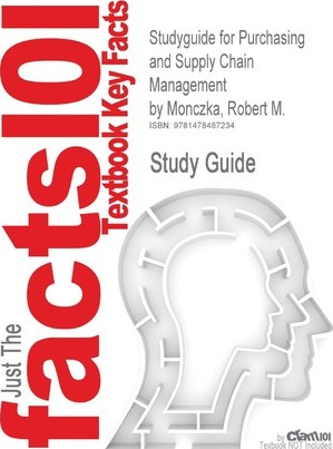 Studyguide for Purchasing and Supply Chain Management by Monczka, Robert M.