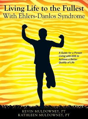 Living Life to the Fullest with Ehlers-Danlos Syndrome - Pt Kevin Muldowney