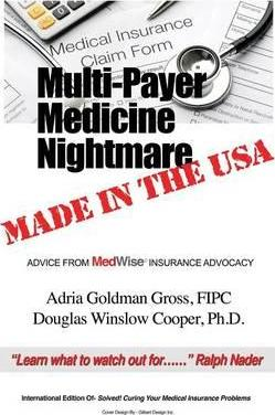 Multi-Payer Medicine Nightmare Made in the USA