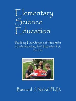 Read Elementary Science Education : Building Foundations of
