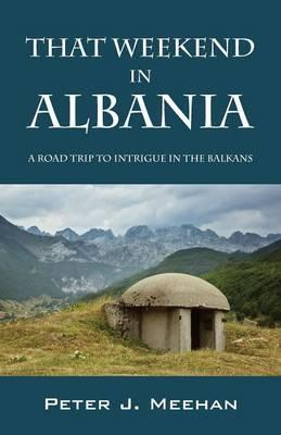 That Weekend in Albania