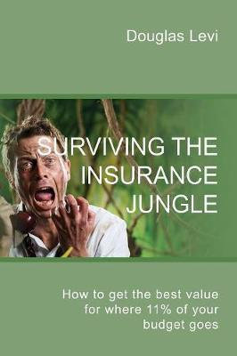 Surviving the Insurance Jungle: How to Get the Best Value for Where 11% of Your Budget Goes